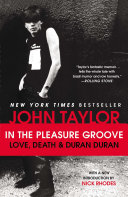 In The Pleasure Groove : their meteoric rise in the...