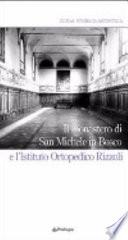Il monastero di San Michele in Bosco e l Istituto ortopedico Rizzoli