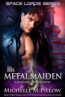 His Metal Maiden
