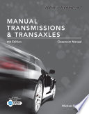 Today s Technician  Manual Transmissions and Transaxles Classroom Manual and Shop Manual  Spiral bound Version