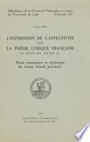 L expression de l affectivit   dans la po  sie lyrique fran  aise du Moyen   ge  XIIe XIIIe S