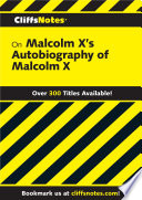 CliffsNotes on Malcolm X's The Autobiography of Malcolm X