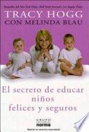 El secreto de educar ni  os felices y seguros