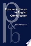 Epistemic Stance in English Conversation
