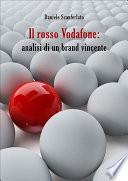 Il rosso Vodafone  analisi di un brand vincente