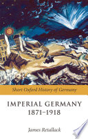 Imperial Germany 1871 1918