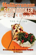 Mediterranean Slow Cooker Cookbook