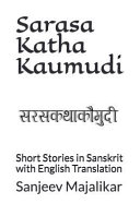Sarasa Katha Kaumudi  Short Stories in Sanskrit with English Translation