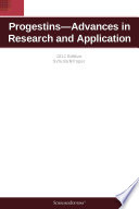 Progestins—Advances In Research And Application: 2012 Edition : that delivers timely, authoritative, and intensively focused information...