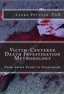 Victim Centered Death Investigation Methodology