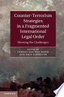 Counter Terrorism Strategies in a Fragmented International Legal Order