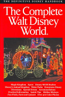 The Complete Guide To Walt Disney World