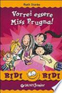 Vorrei essere Miss Prugna