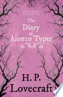 The Diary of Alonzo Typer  Fantasy and Horror Classics