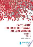 L'actualité du droit du travail au Luxembourg