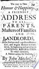 The Way To True Honour And Happiness A Friendly Address To All Parents Masters Of Families And Landlords To Which Is Added A Memorandum For Mothers
