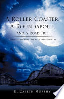 A Roller Coaster A Roundabout And A Road Trip