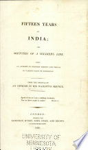 Fifteen Years in India  Or  Sketches of a Soldier s Life