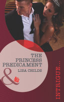 The Princess Predicament Mills Boon Intrigue Royal Bodyguards Book 2