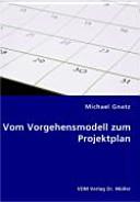 Vom Vorgehensmodell zum Projektplan