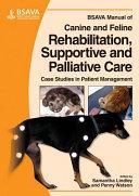 BSAVA Manual of Canine and Feline Rehabilitation  Supportive and Palliative Care