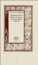 Messaggio per Garcia e altri sette scritti  Un libro sull arte di vivere  lavorare e relazionarsi con motivazione e passione