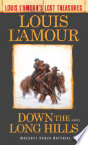 Down the Long Hills  Louis L Amour s Lost Treasures