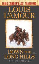 Down the Long Hills (Louis L'Amour's Lost Treasures) Book