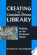 Creating the Customer Driven Library Book PDF