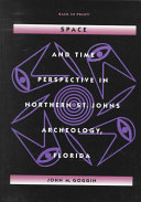 Space and Time Perspective in Northern St  Johns Archeology  Florida Book PDF