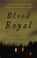 Blood Royal 15th Century Paris By One Of The