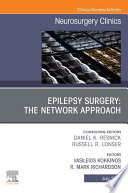 Epilepsy Surgery The Network Approach An Issue Of Neurosurgery Clinics Of North America E Book