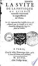 La suitte de la physique, ou science naturelle contenant la cognoissance de l'âme, par. M. Scipion Dupleix,...