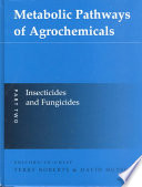 Metabolic Pathways Of Agrochemicals Insecticides And Fungicides book