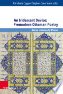 An Iridescent Device  Premodern Ottoman Poetry