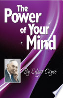 The Power Of Your Mind An Edgar Cayce Series Title
