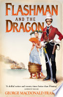 Flashman And The Dragon The Flashman Papers Book 10  book