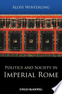 Politics And Society In Imperial Rome : of the politics, society, and culture rome's...
