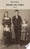 Kinder Der Liebe : weltkrieg erstreckt sich die spannende und anruhrende geschichte...