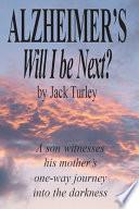 Alzheimer S Will I Be Next
