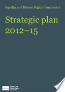 Equality and Human Rights Commission strategic plan 2012 15