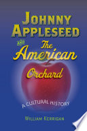 Johnny Appleseed and the American Orchard