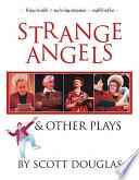 Strange Angels   Other Plays