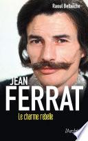 Jean Ferrat  le charme rebelle