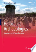 Holocaust Archaeologies book