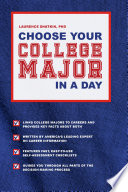 Choose Your College Major In A Day : is the ultimate guide to choosing your...