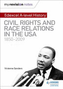 My Revision Notes: Edexcel A-level History: Civil Rights and Race Relations in the USA 1850-2009