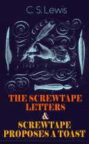 THE SCREWTAPE LETTERS   SCREWTAPE PROPOSES A TOAST