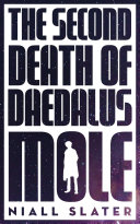 The Second Death Of Daedalus Mole : situation. the plan: fly his unwanted...