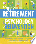 Happy Retirement: The Psychology of Reinvention